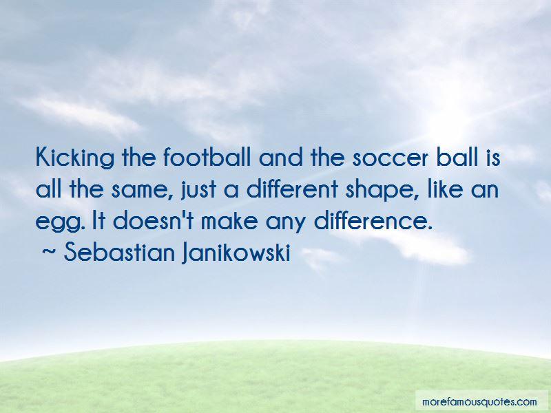 Kicking Soccer Ball Quotes