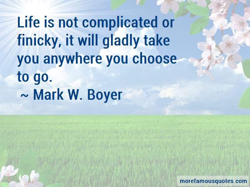 Life Is Not Complicated Quotes