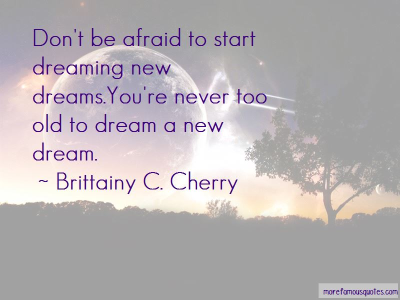 Never Too Old To Dream Quotes Pictures 2