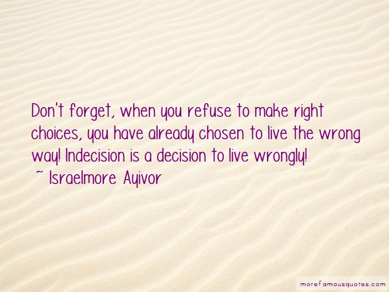 Right Wrong Decision Quotes: top 47 quotes about Right ...