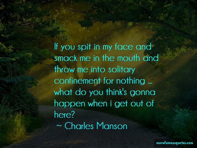 Spit In My Face Quotes Pictures 3
