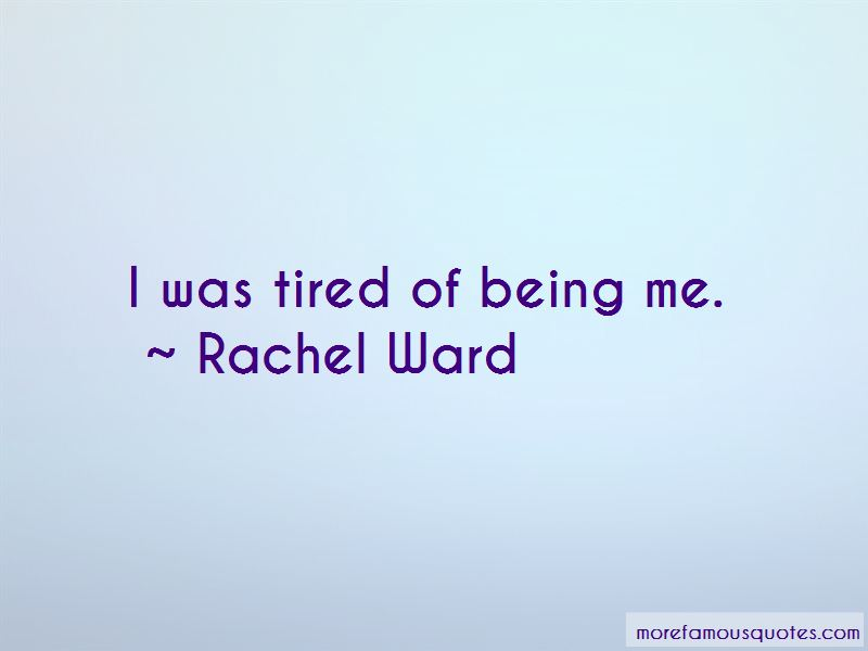 Tired Of Being Me Quotes
