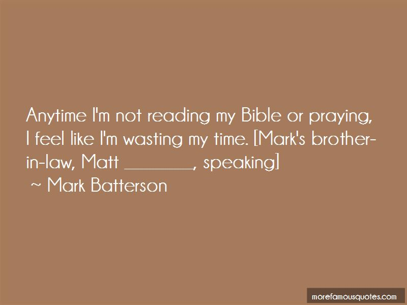 Wasting Time Bible Quotes: top 2 quotes about Wasting Time