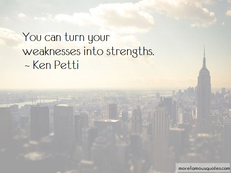 Weaknesses Into Strengths Quotes