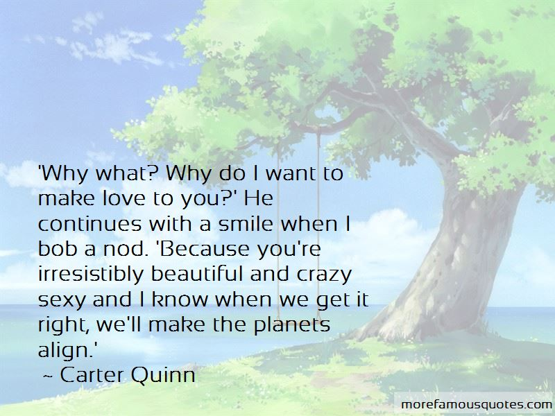 You Make Me Crazy Love Quotes: top 33 quotes about You Make ...