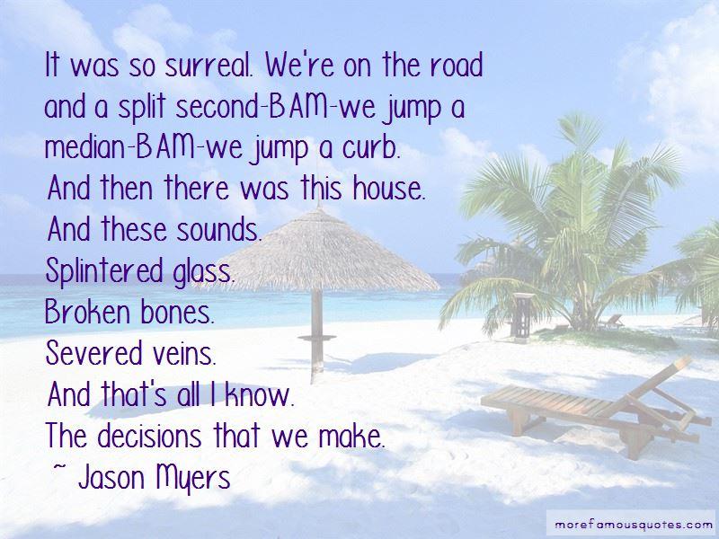 A Split Second Quotes Pictures 3