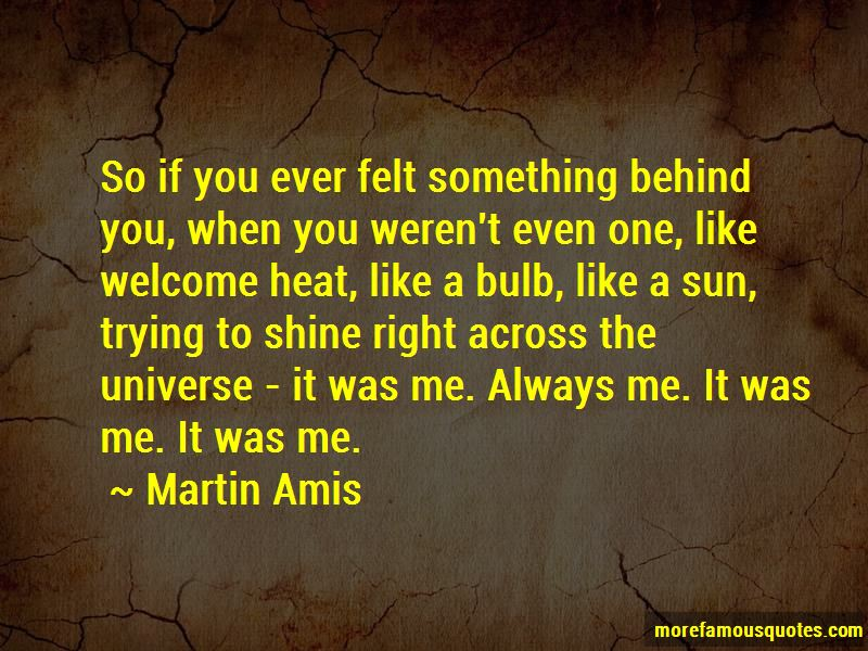 Always Right Behind You Quotes