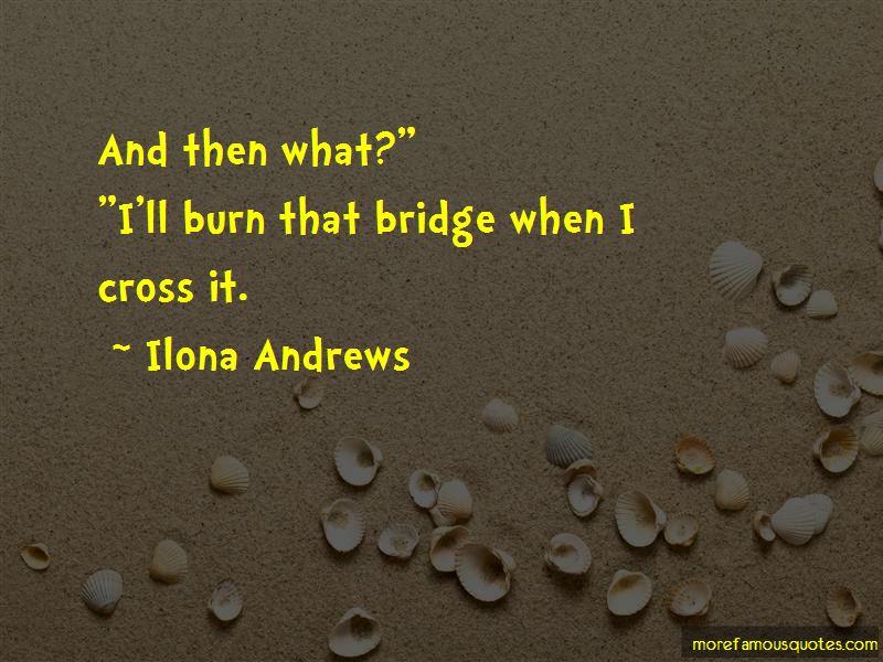 Burn Bridge Quotes Pictures 4