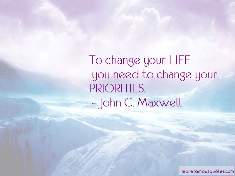 Change Your Priorities Quotes Pictures 3