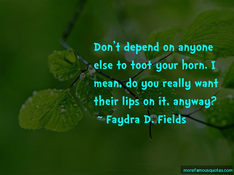 Don't Depend On Anyone Else Quotes