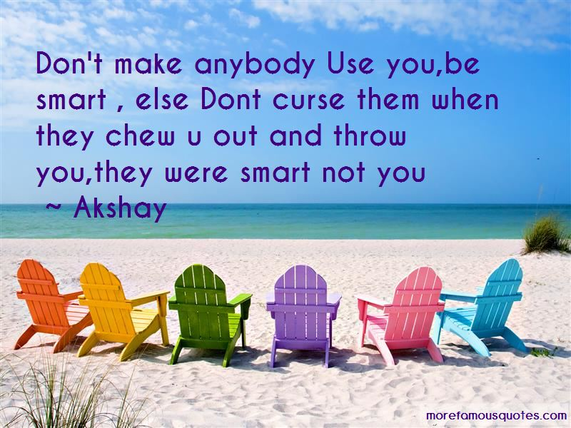 Don't Make Use Of Me Quotes Pictures 3