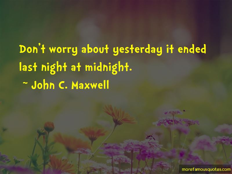 Don't Worry About Yesterday Quotes