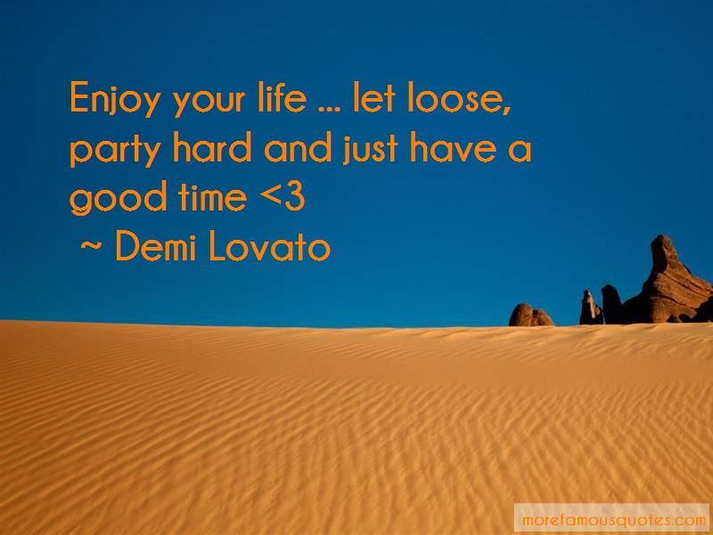 Enjoy Life Party Quotes
