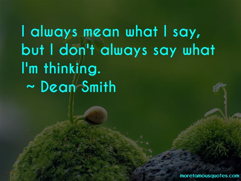 I Always Mean What I Say Quotes