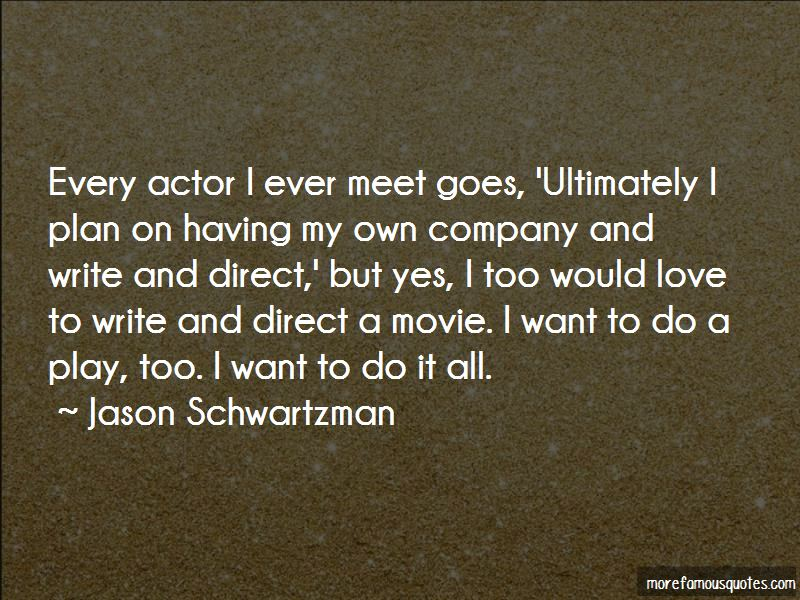 I Want To Do It All Quotes