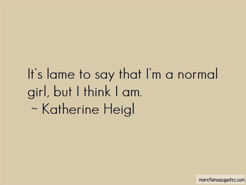 I'm A Normal Girl Quotes