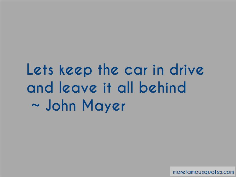 Leave It All Behind Quotes
