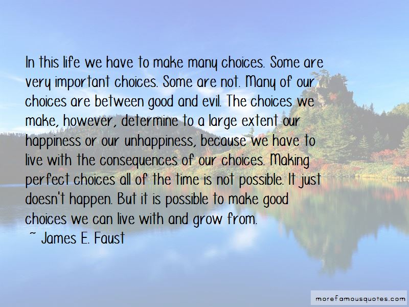 making good choices in life Life is about choices and the decisions we make by: if the consequences or outcomes are good for you you have the choice between being a lost traveller or.