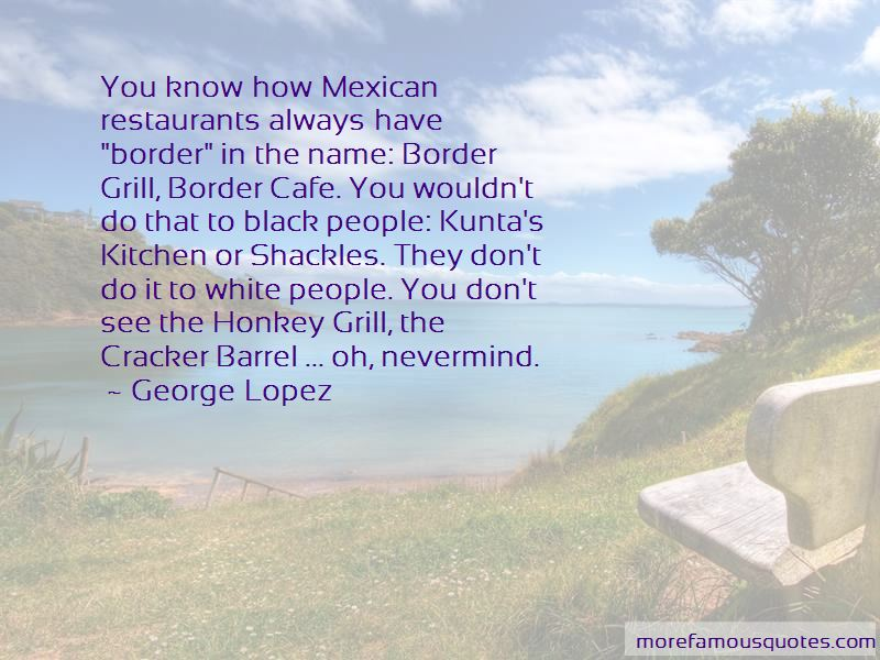 Mexican Restaurants Quotes
