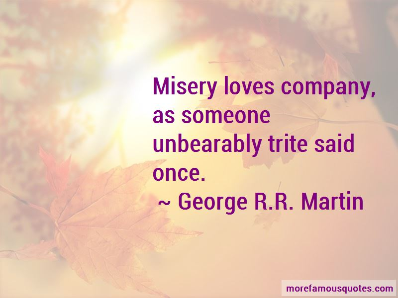 Misery Loves My Company Quotes: top 25 quotes about Misery ...