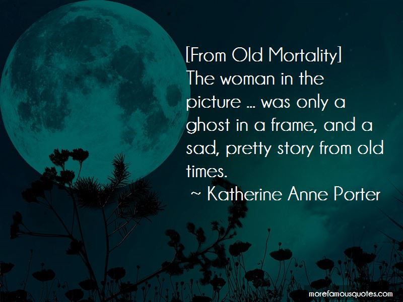 an analysis of anne porters old mortality Online download old mortality by katherine anne porter an analysis old mortality by katherine anne porter an analysis spend your few moment to.