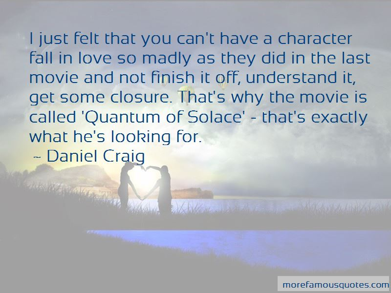 Quantum Of Solace Movie Quotes Pictures 2