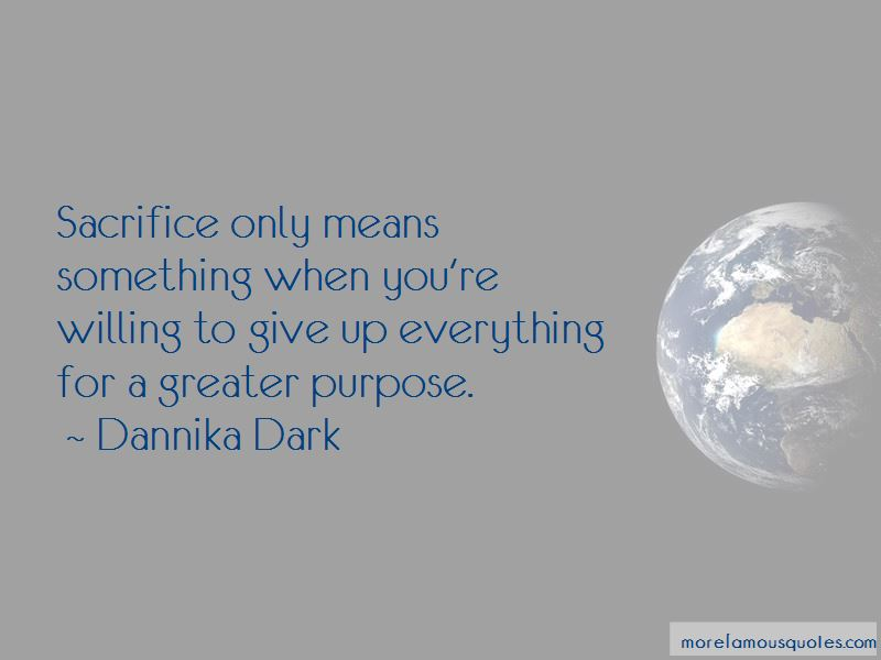 Sacrifice For A Greater Purpose Quotes