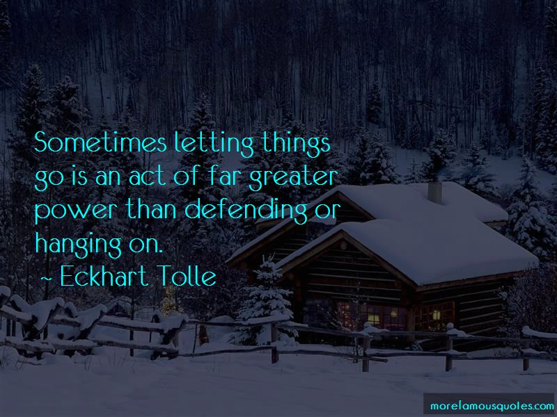 Sometimes Letting Things Go Quotes: top 18 quotes about ...