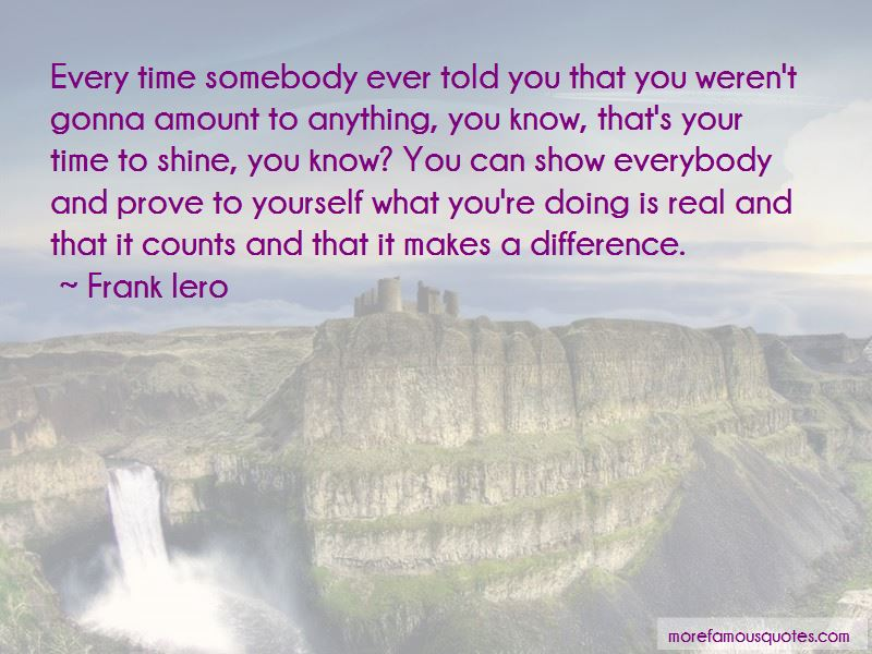 Time To Prove Yourself Quotes