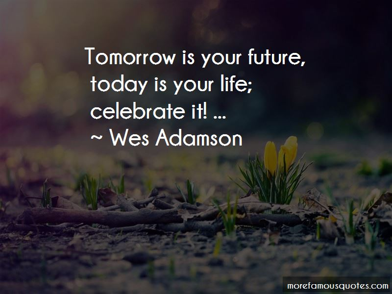 Today We Celebrate Your Life Quotes Pictures 2