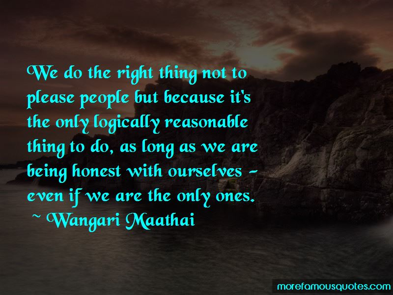 We Do The Right Thing Quotes