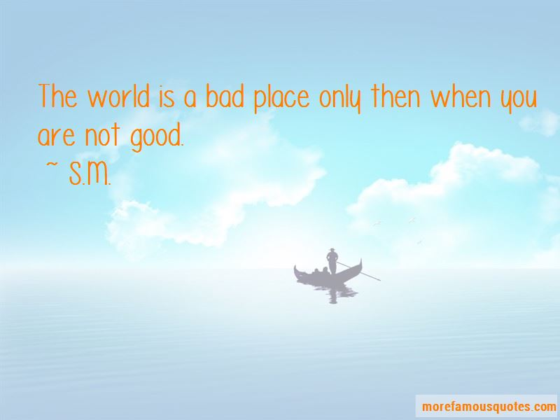 World Is A Bad Place Quotes