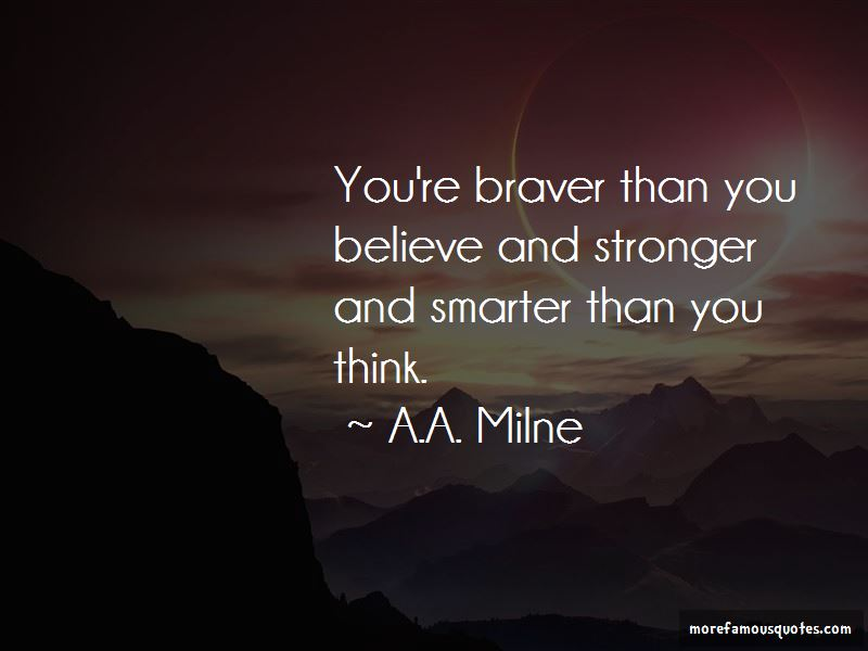 You Are Braver Than You Believe Quotes Pictures 3