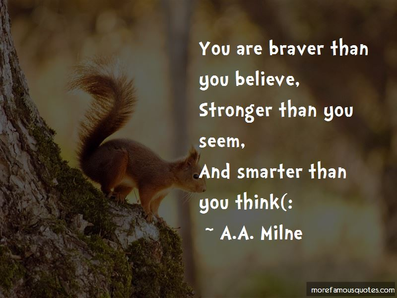 You Are Braver Than You Believe Quotes
