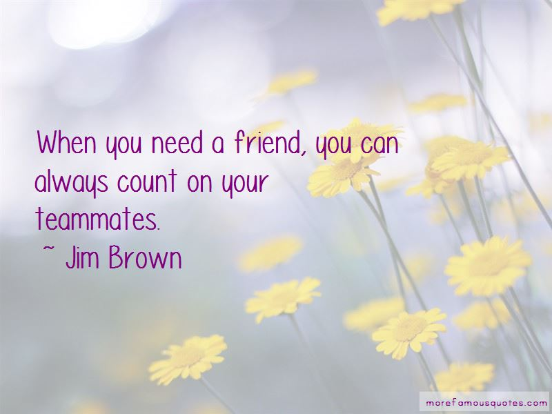 You Need A Friend Quotes Pictures 3