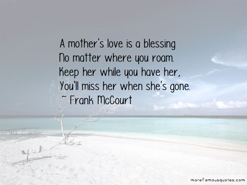 You'll Miss Her When She's Gone Quotes