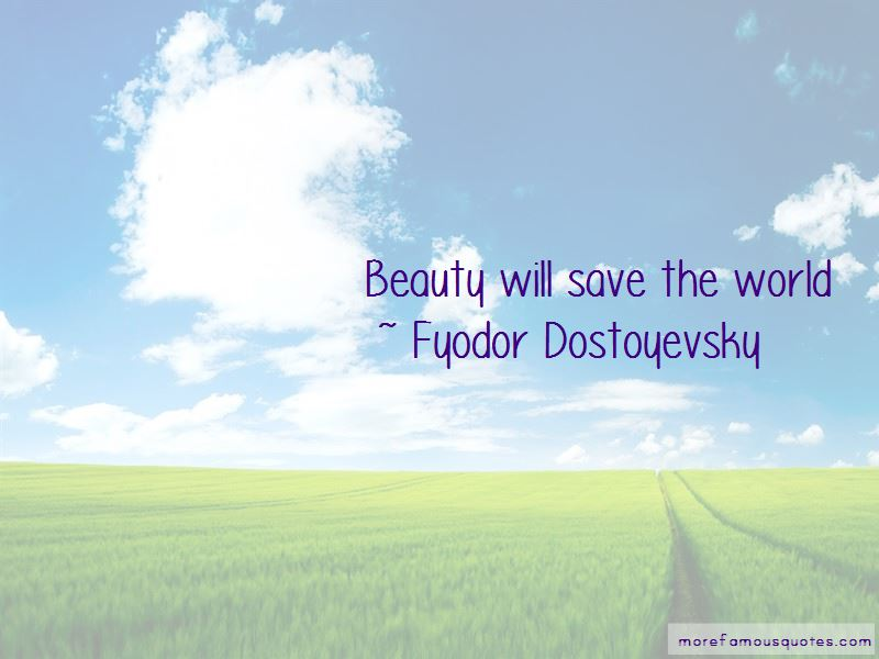 Beauty Will Save The World Quotes