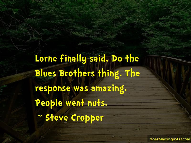 Blues Brothers Quotes Top 14 Quotes About Blues Brothers From Famous Authors