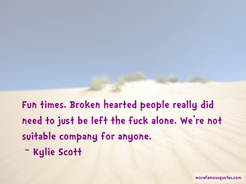 Broken Hearted And Alone Quotes