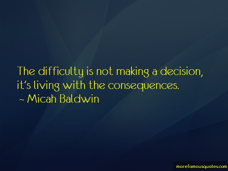 Consequences Of Decision Making Quotes Pictures 2