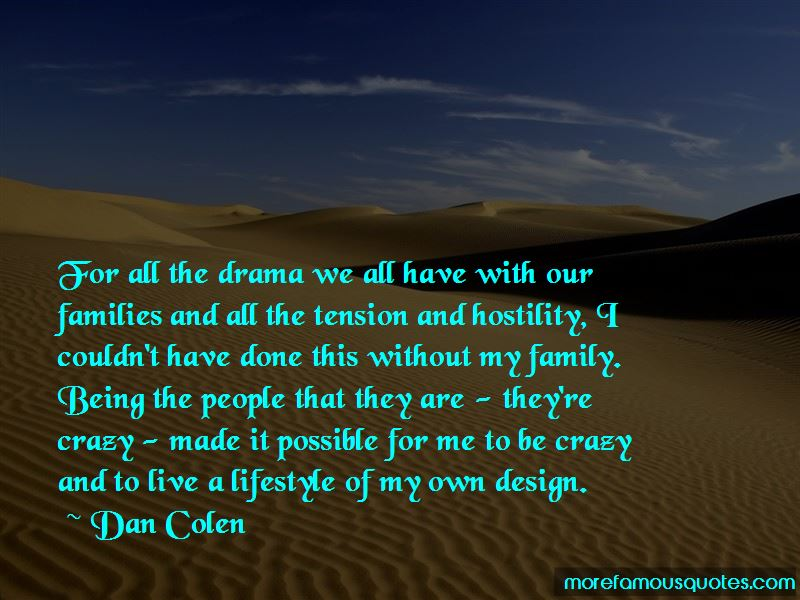 Family Drama Quotes And Sayings: Crazy Family Drama Quotes: Top 2 Quotes About Crazy Family