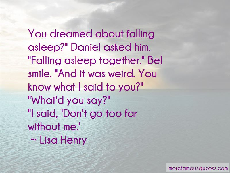 Don't Go Too Far Quotes Pictures 2
