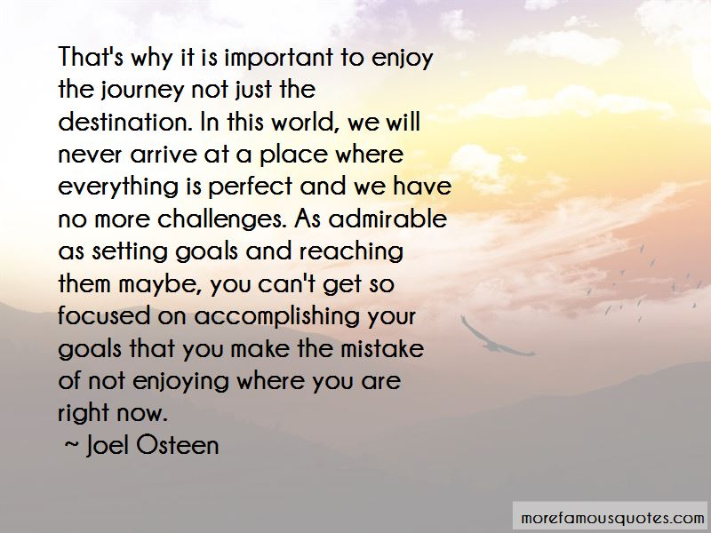 Enjoy The Journey Not The Destination Quotes Top 7 Quotes About