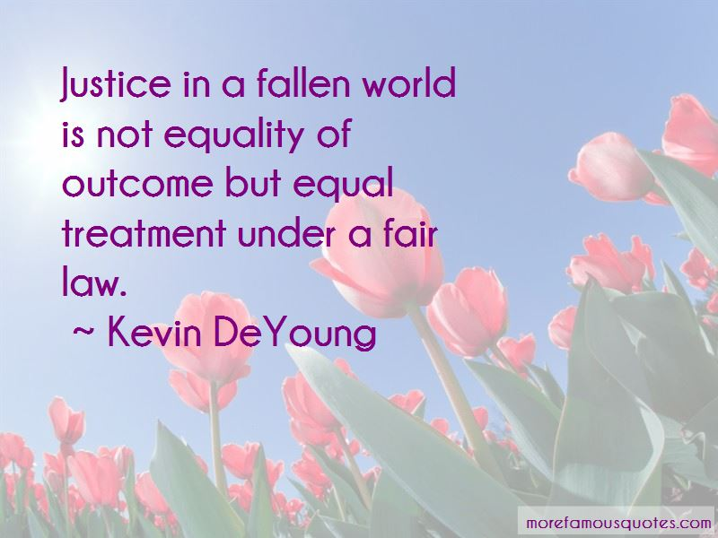 Fair And Equal Treatment Quotes Pictures 4