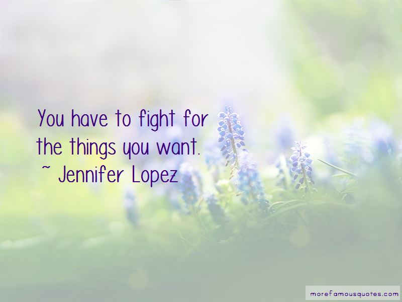 Fight For The Things You Want Quotes