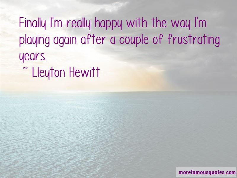 Finally Happy With Him Quotes: top 49 quotes about Finally ...