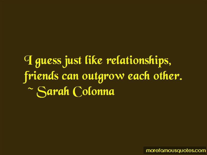 Friends Outgrow Each Other Quotes