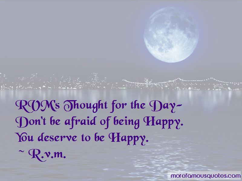 I Am Afraid Of Being Happy Quotes