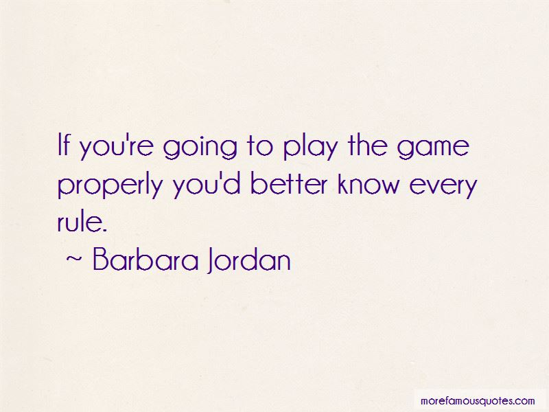 If You're Going To Play The Game Quotes
