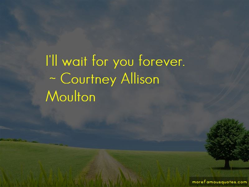 I'll Wait For You Forever Quotes Pictures 2